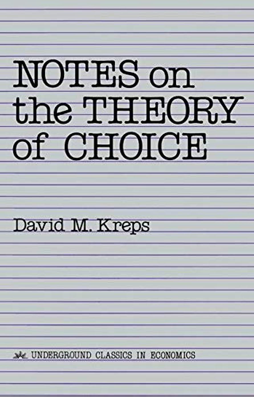精巧な乳白色永遠にNotes On The Theory Of Choice (Underground Classics in Economics)