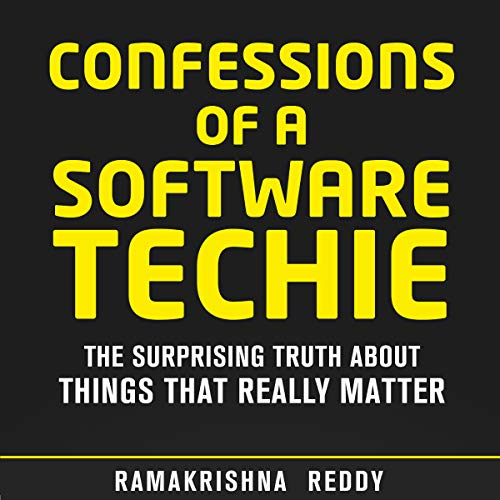 Confessions of a Software Techie: The Surprising Truth About Things That Really Matter Titelbild