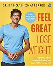 Feel Great Lose Weight: Long term, simple habits for lasting and sustainable weight loss