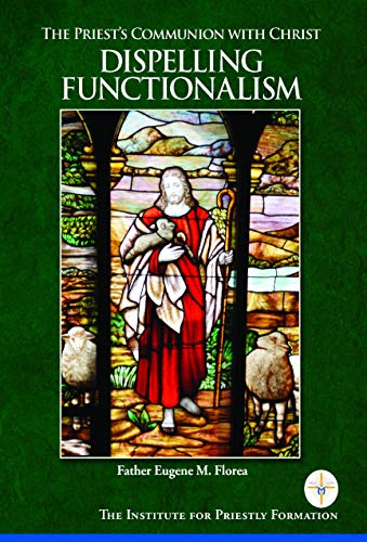 The Priest's Communion with Christ: Dispelling Functionalism