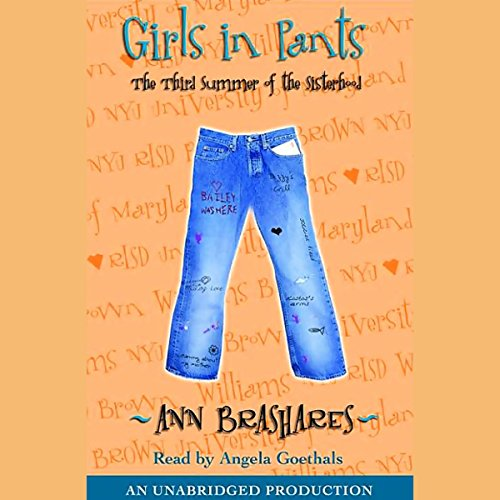 Girls in Pants     The Third Summer of the Sisterhood              By:                                                                                                                                 Ann Brashares                               Narrated by:                                                                                                                                 Angela Goethals                      Length: 7 hrs and 16 mins     316 ratings     Overall 4.4