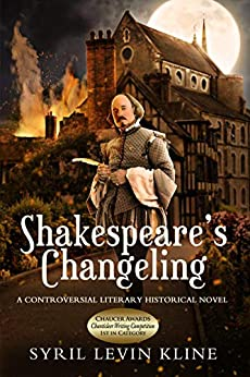 Shakespeare's Changeling: A Controversial Literary Historical Novel by [Syril Levin Kline]