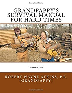 Grandpappy's Survival Manual for Hard Times