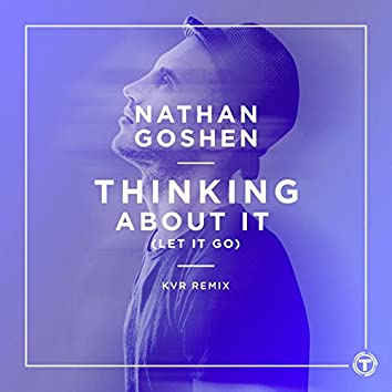 Thinking About It (Let It Go) [KVR Remix]