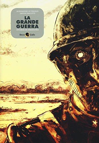 La grande guerra. Storia di Nessuno