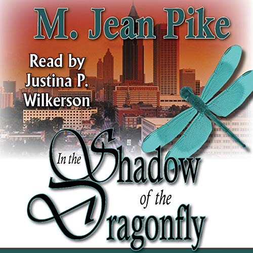In the Shadow of the Dragonfly                   By:                                                                                                                                 M. Jean Pike                               Narrated by:                                                                                                                                 Justina P. Wilkerson                      Length: 8 hrs and 39 mins     Not rated yet     Overall 0.0