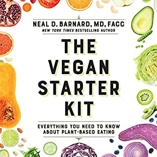 The Vegan Starter Kit     Everything You Need to Know About Plant-Based Eating              By:                                                                                                                                 Neal D Barnard                               Narrated by:                                                                                                                                 Nick Sullivan                      Length: 2 hrs and 38 mins     25 ratings     Overall 4.4