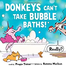 Donkeys can't take bubble baths!: A Hilariously Silly Story about Being Open-Minded and Trying New Things