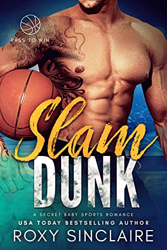 Slam Dunk: A Secret Baby Sports Romance (Pass To Win Book 7) (English Edition)