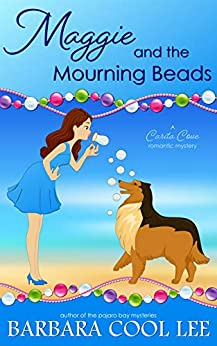 Maggie and the Mourning Beads (A Carita Cove Mystery Book 3) by [Barbara Cool Lee]