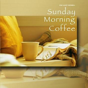 PM Jazz Series: Sunday Morning Coffee