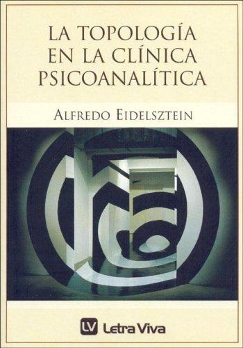 La Topologia En La Clinica Psicoanalitica (Spanish Edition)