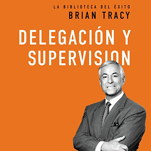 Delegación y supervisión [Delegation and Supervision] audiobook cover art