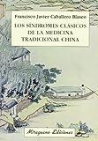 Los síndromes clásicos de la Medicina Tradicional China (Medicinas Blandas)