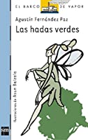 Las Hadas Verdes/ the Green Fairies (El Barco De Vapor)