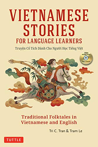 Compare Textbook Prices for Vietnamese Stories for Language Learners: Traditional Folktales in Vietnamese and English Text Free Audio CD Included Bilingual Edition ISBN 9780804847322 by Tran, Tri C.,Le, Tram
