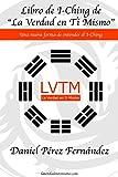 Libro de I Ching de La Verdad en Ti Mismo: Un curso completo para una nueva forma de entender el I Ching