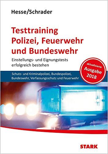 STARK Hesse/Schrader: Testtraining Polizei, Feuerwehr und Bundeswehr (STARK-Verlag - Einstellungs- und Einstiegstests)