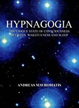 Hypnagogia: The Unique State of Consciousness Between Wakefulness and Sleep