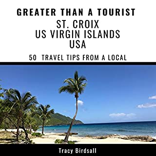 Greater Than a Tourist - St. Croix Us Virgin Islands USA: 50 Travel Tips from a Local cover art