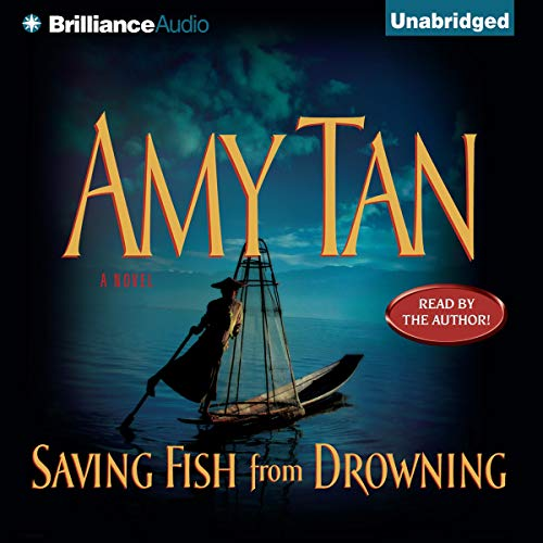 Saving Fish from Drowning                   De :                                                                                                                                 Amy Tan                               Lu par :                                                                                                                                 Amy Tan                      Durée : 17 h et 39 min     1 notation     Global 5,0