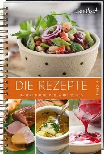 Die Rezepte, Band 4: Unsere Küche der Jahreszeiten