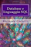 Database e linguaggio SQL: Imparare in breve tempo le nozioni fondamentali sui database e ...