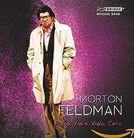 Feldman: Piano, Violin, Viola,