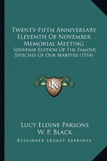 Twenty-Fifth Anniversary Eleventh of November Memorial Meeting: Souvenir Edition of the Famous Speeches of Our Martyrs (1914)