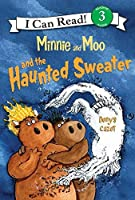 Minnie and Moo and the Haunted Sweater (I Can Read Level 3)