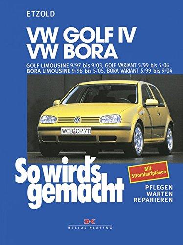 VW Golf IV 9/97 bis 9/03, Bora 9/98 bis 5/05: Golf IV Variant 5/99 bis 5/06, Bora Variant 5/99 bis 9/04, So wird's gemacht - Band 111: Pflegen - ... 9/98 bis 5/05, Bora Variant 5/99 bis 9/04