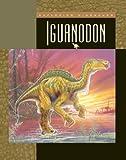 Iguanodon (Exploring Dinosaurs and Prehistoric Creatures)
