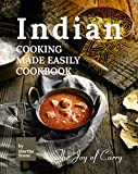 Indian Cooking Made Easily Cookbook: The Joy of Curry (English Edition)
