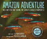 Amazon Adventure: How Tiny Fish Are Saving the...