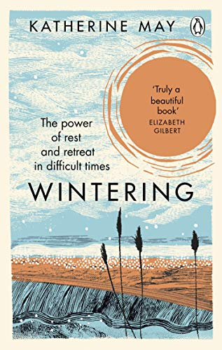 Wintering: The power of rest and retreat in difficult times (English Edition)