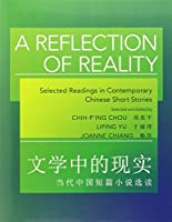 A Reflection of Reality: Selected Readings in Contemporary Chinese Short Stories (The Princeton Language Program: Modern Chinese)