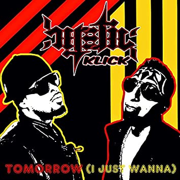 Tomorrow (I Just Wanna)