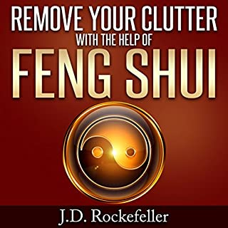Remove Your Clutter With the Help of Feng Shui cover art
