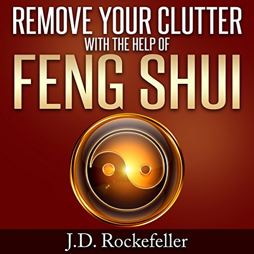 Remove Your Clutter With the Help of Feng Shui audiobook cover art
