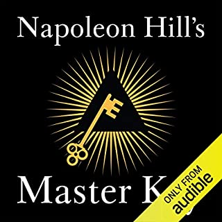 Napoleon Hill's Master Key                   By:                                                                                                                                 Napoleon Hill                               Narrated by:                                                                                                                                 Napoleon Hill,                                                                                        Brian Dehler                      Length: 2 hrs and 36 mins     151 ratings     Overall 5.0