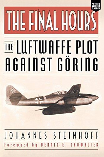The Final Hours: The Luftwaffe Plot Against Goring