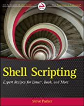 Shell Scripting: Expert Recipes for Linux, Bash, and more (English Edition)