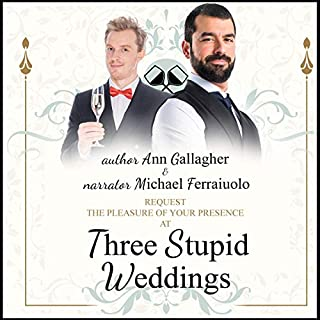 Three Stupid Weddings                   By:                                                                                                                                 Ann Gallagher                               Narrated by:                                                                                                                                 Michael Ferraiuolo                      Length: 4 hrs     1 rating     Overall 4.0