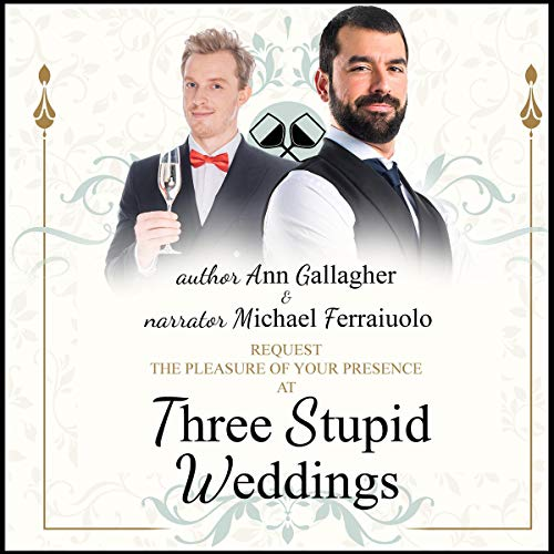 Three Stupid Weddings                   By:                                                                                                                                 Ann Gallagher                               Narrated by:                                                                                                                                 Michael Ferraiuolo                      Length: 4 hrs     Not rated yet     Overall 0.0