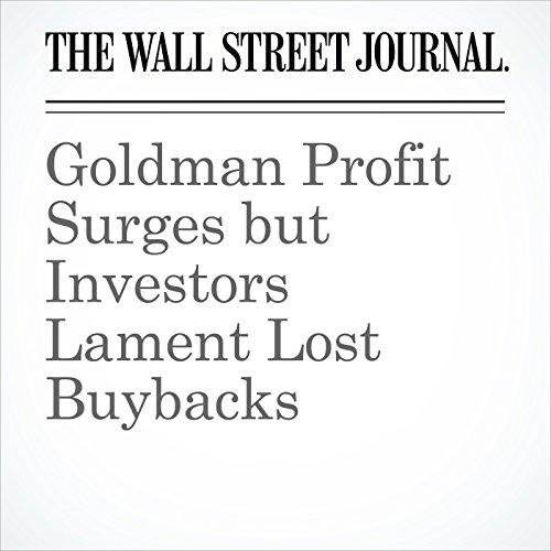 Goldman Profit Surges but Investors Lament Lost Buybacks copertina