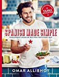 Spanish Made Simple: 100 Foolproof Spanish Recipes for Every...