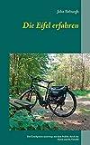 Die Eifel erfahren: Ein Couchpotato unterwegs mit dem Pedelec durch das Ahrtal und die Osteifel (Rad Reisen für Couchpotatos) (German Edition)