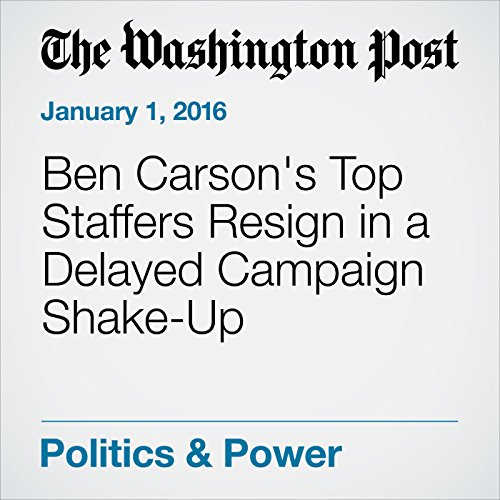 Ben Carson's Top Staffers Resign in a Delayed Campaign Shake-Up cover art