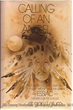 Calling of an Angel: The True Story of Rene Caisse and an Indian Herbal Medicine Called Essiac, Nature's Cure for Cancer