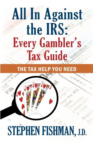 All In Against the IRS: Every Gambler's Tax Guide